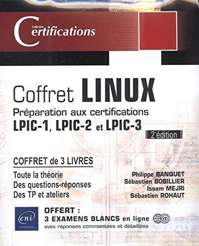 Linux - Coffret de 3 livres : Préparation aux certifications LPIC-1 - LPIC-2 - LPIC-3 (2e édition) par Sébastien ROHAUT