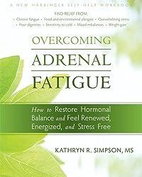 Overcoming Adrenal Fatigue (A New Harbinger Self-Help Workbook)