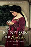 Die Prinzessin der Kelche (Historischer Kriminalroman)