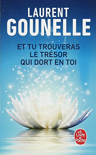 Et tu trouveras le trésor qui dort en toi par Laurent Gounelle