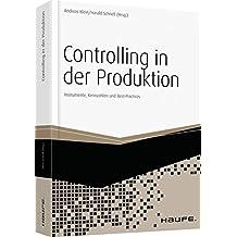 Controlling in der Produktion: Instrumente, Strategien und Best-Practices (Haufe Fachbuch)