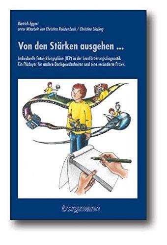 Von den Stärken ausgehen...: Individuelle Entwicklungspläne in der Lernförderungsdiagnostik. Mit CD-ROM