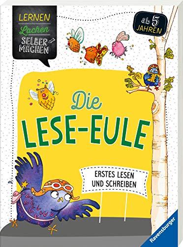 Die Lese-Eule: Erstes Lesen und Schreiben (Lernen Lachen Selbermachen)