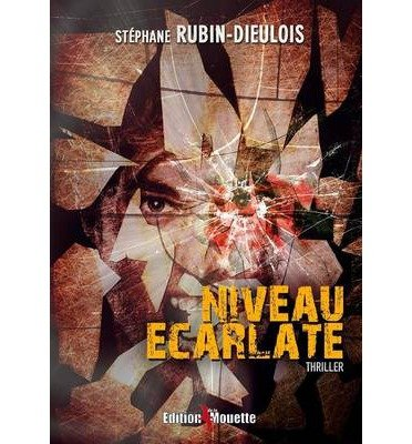 [ Niveau Ecarlate (French) ] By Rubin-Dieulois, Stephane (Author) [ Oct - 2013 ] [ Paperback ]