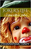 Joker's Life: A day with a Joker