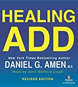 Healing ADD Revised Edition: The Breakthrough Program that Allows You to See and Heal the 7 Types of ADD by Daniel G. Amen (2014-02-27)