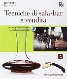 Tecniche di sala-bar e vendita. Vol. B. Con quaderno delle competenze B-C. Per gli Ist. professionali. Con e-book. Con espansione online