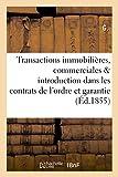 Telecharger Livres Transactions immobilieres commerciales introduction dans les contrats de l ordre et la garantie (PDF,EPUB,MOBI) gratuits en Francaise