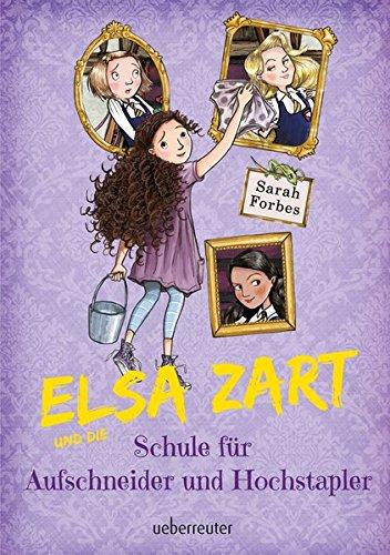 elsa-zart-und-die-schule-fur-aufschneider-und-hochstapler