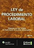 Ley de Procedimiento Laboral 2010: Adaptada a la Ley 13/2009, de implantación de la nueva oficina...