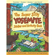 The Super Silly Yosemite Sticker and Activity Book: Puzzles, Games, Mazes and More! by Katherine Brumage (2011-05-01)