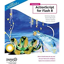 Foundation ActionScript for Flash 8 by Kristian Besley (2007-06-08)