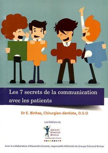 Les 7 secrets de la communication avec les patients : Un guide des relations interpersonnelles au cabinet dentaire