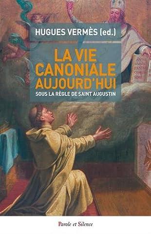 Saint Augustin Et Les Actes De Parole - La vie canoniale aujourd'hui : communauté et