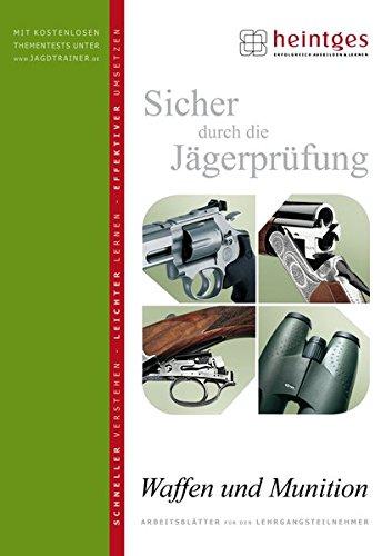 Waffen und Munition (Sicher durch die Jägerprüfung. Arbeitsblätter)