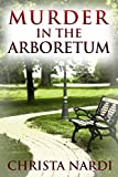 Murder in the Arboretum (Cold Creek Book 2) by Christa Nardi