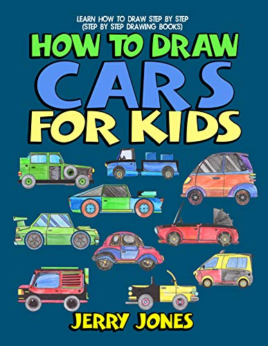 How to Draw Cars For Kids: Learn How to Draw Step by Step (Step by Step Drawing Books) (English Edition)
