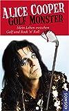 Golf Monster: Mein Leben zwischen Golf und Rock 'n' Roll