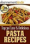Pasta Recipes (Top 30 Easy & Deliciou...