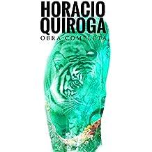 Obra completa de Horacio Quiroga (Con Prólogo e ilustraciones): El maestro cuenta cuentos (Spanish Edition)