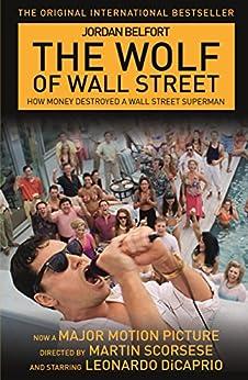 The Wolf of Wall Street (English Edition) von [Belfort, Jordan]