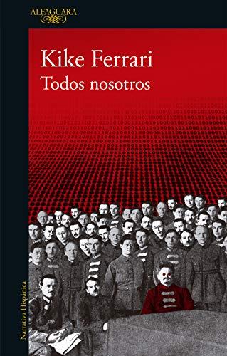Todos nosotros (Spanish Edition) (Tiempos De Dictadura)