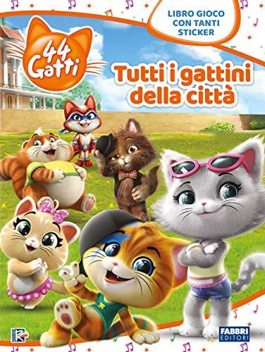 Tutti i gattini della città. 44 gatti. Libro gioco con adesivi. Ediz. a colori
