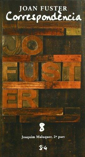 Correspondència.8 Joaquim Maluquer i Sostres, segona part por Joan Fuster Ortells