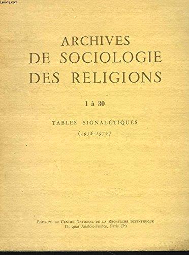 ARCHIVES DE SOCIOLOGIE DES RELIGIONS. 1 à 30. TABLES SIGNALETIQUES (1956-1970)
