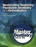 Master Dentistry: Restorative Dentistry, Paediatric Dentistry and Orthodontics - Vol. 2
