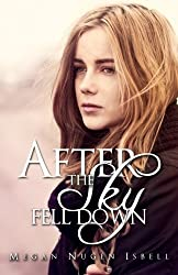 After the Sky Fell Down by Megan Nugen Isbell (2014-12-23)