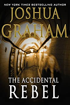 THE ACCIDENTAL REBEL (English Edition) par [Graham, Joshua]