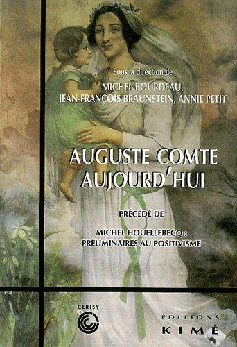 auguste-comte-aujourd-39-hui-prcd-de-michel-houellebecq-prliminaires-au-positivisme