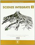 Scienze integrate. Per le Scuole superiori. Con espansione online: 1