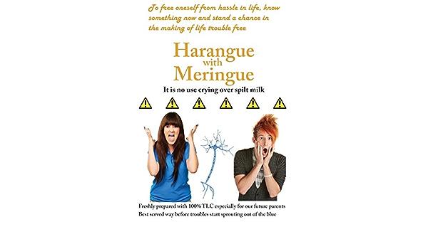 Harangue With Meringue It Is No Use Crying Over Spilt Milk Amazon It Aryal Narayan Libri In Altre Lingue