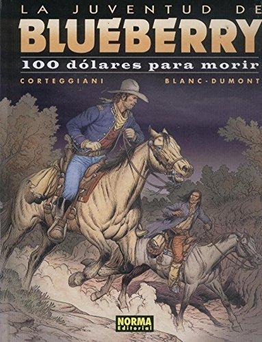 El Teniente Blueberry volumen 48: 100 dolares para...