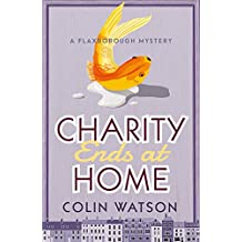Charity Ends at Home (A Flaxborough Mystery Book 5)