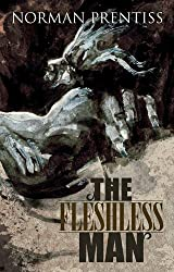 The Fleshless Man by Norman Prentiss (2012-05-03)