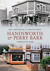 Handsworth and Perry Barr Through Time