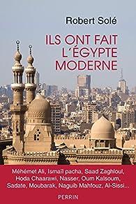 Ils ont fait l'Egypte moderne par Robert Solé