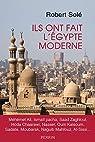 Ils ont fait l'Egypte moderne par Solé