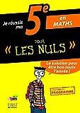 Je réussis ma 5e en Maths Pour Les Nuls