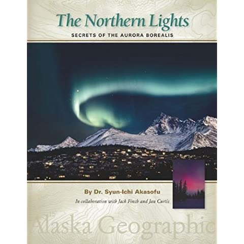 The Northern Lights: Secrets of the Aurora Borealis by Syun-Ichi Akasofu (1-Apr-2009) Paperback