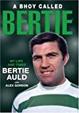 A Bhoy Called Bertie: My Life and Times