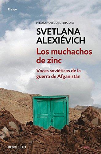 Los muchachos de zinc: Voces soviéticas de la guerra de Afganistán (ENSAYO-CRÓNICA) por Svetlana Alexiévich