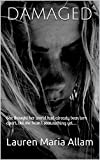 Damaged: She thought her world had already been torn apart, but she hasn't seen nothing yet.... (The Trap Ring Series Book 1) (English Edition)