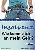 Insolvenz, Wie komme ich an mein Geld?: Forderungsanmeldung im Insolvenzverfahren