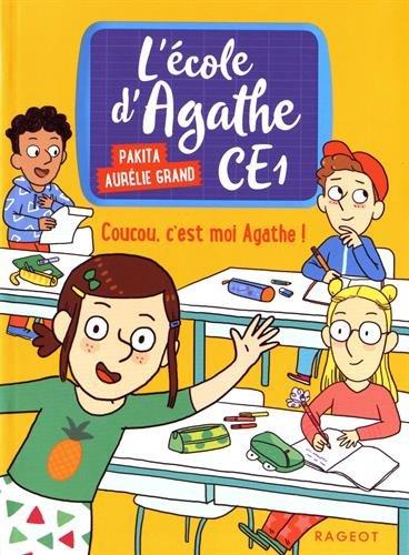L'école d'Agathe CE1, Tome 1 : Coucou, c'est moi Agathe !