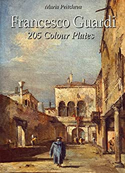 Francesco Guardi: 205 Colour Plates (English Edition)