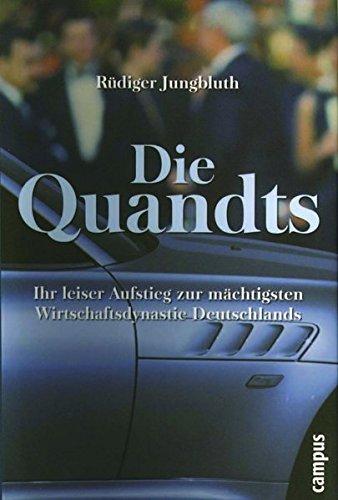 Die Quandts: Ihr leiser Aufstieg zur mächtigsten Wirtschaftsdynastie Deutschlands